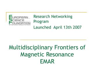 Multidisciplinary Frontiers of Magnetic Resonance EMAR