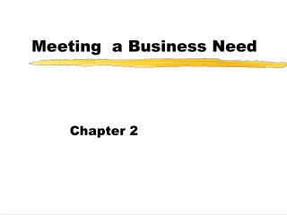 Meeting  a Business Need