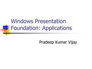 Windows Presentation Foundation: Applications