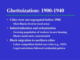 Ghettoization: 1900-1940