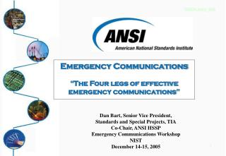 "Emergency Communications "" The Four legs of effective emergency communications """