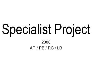 Specialist Project
