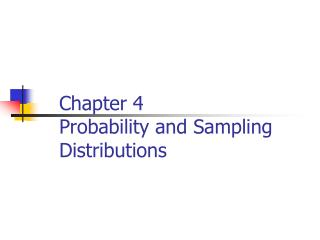 Chapter 4 Probability and Sampling Distributions