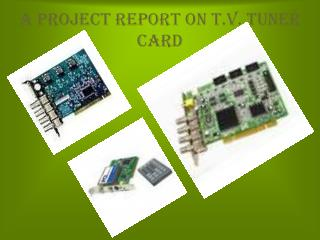 A Project Report on T.V. Tuner Card