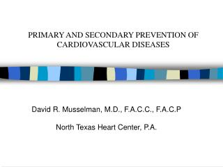 PRIMARY AND SECONDARY PREVENTION OF  CARDIOVASCULAR DISEASES