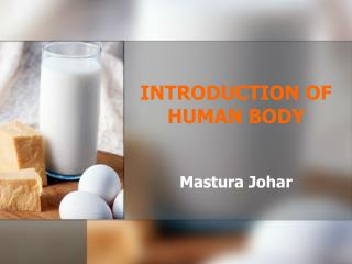 INTRODUCTION OF HUMAN BODY