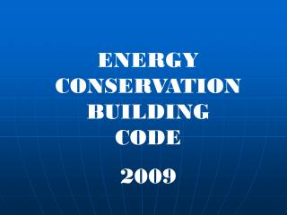 ENERGY CONSERVATION BUILDING          CODE   2009