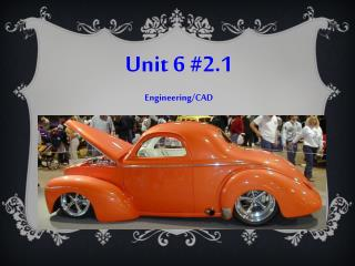 Unit 6 #2.1 Engineering/CAD