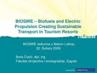 BIOSIRE – Biofuels and Electric Propulsion Creating Sustainable Transport in Tourism Resorts