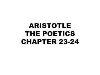 ARISTOTLE THE POETICS  CHAPTER 23-24