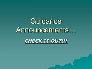 Guidance Announcements…