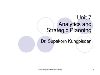 Unit 7 Analytics and  Strategic Planning
