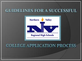 GUIDELINES FOR A SUCCESSFUL COLLEGE APPLICATION PROCESS