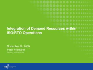 Integration of Demand Resources within ISO/RTO Operations