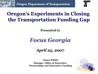Oregon's Experiments in Closing  the Transportation Funding Gap