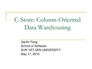 C-Store: Column-Oriented Data Warehousing