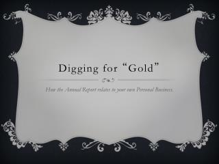"Digging for  "" Gold """