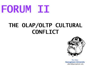 THE OLAP/OLTP CULTURAL CONFLICT