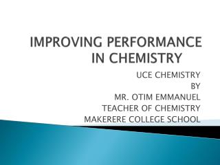 IMPROVING PERFORMANCE IN CHEMISTRY