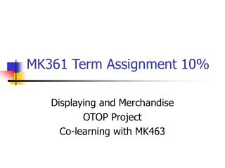 MK361 Term Assignment 10%