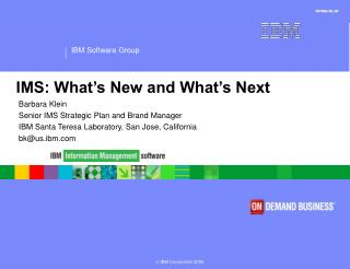 IMS: What's New and What's Next