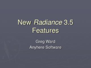 New  Radiance  3.5 Features