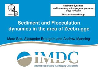 Sediment and Flocculation dynamics in the area of Zeebrugge