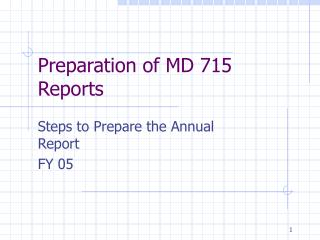 Preparation of MD 715 Reports