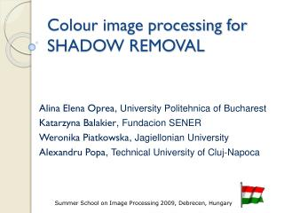 Colour image processing for  SHADOW REMOVAL