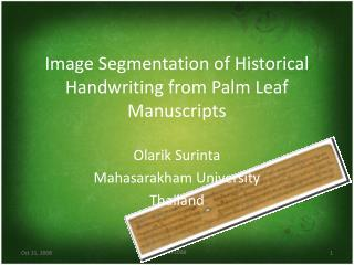 Image Segmentation of Historical Handwriting from Palm Leaf Manuscripts