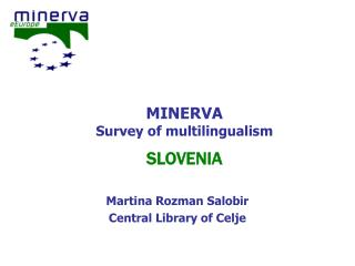MINERVA  Survey of multilingualism SLOVENIA