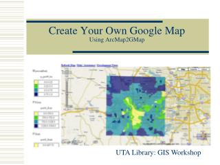 Create Your Own Google Map Using ArcMap2GMap