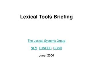 Lexical Tools Briefing