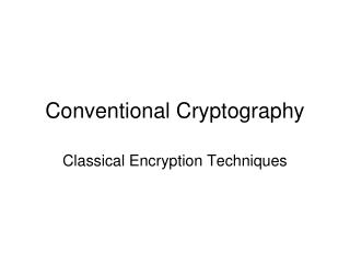 Conventional Cryptography
