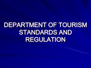 DEPARTMENT OF  TOURISM STANDARDS AND REGULATION