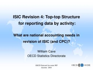 ISIC Revision 4: Top-top Structure  for reporting data by activity: What are national accounting needs in  revision of I