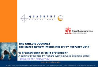 THE CHILD S JOURNEY The Munro Review Interim Report 1st February 2011   A breakthrough in child protection  A seminar pr