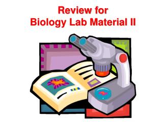 Review for  Biology Lab Material II