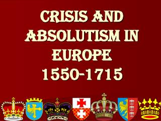 Crisis and Absolutism in Europe 1550-1715