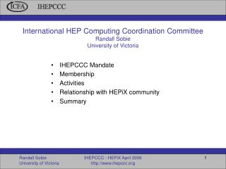 International HEP Computing Coordination Committee Randall Sobie University of Victoria