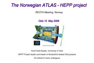 The Norwegian ATLAS - HEPP project  RECFA Meeting, Norway Oslo 15  May 2009