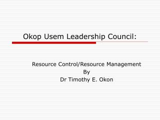 Okop Usem Leadership Council: