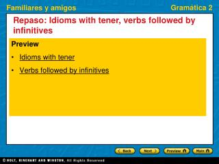 Repaso: Idioms with tener, verbs followed by infinitives