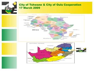 City of Tshwane & City of Oulu Cooperation 17 March 2009