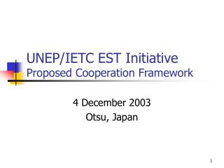 UNEP/IETC EST Initiative Proposed Cooperation Framework