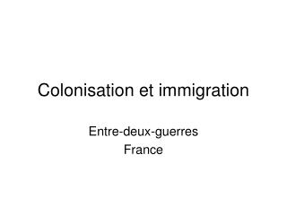 Colonisation et immigration