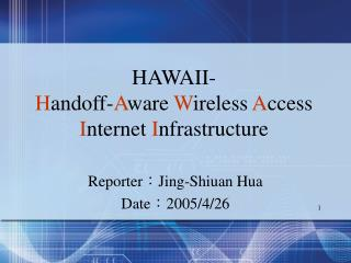 HAWAII- H andoff- A ware  W ireless  A ccess  I nternet  I nfrastructure