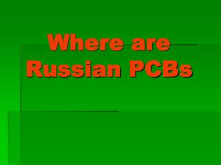 Where are Russian PCBs