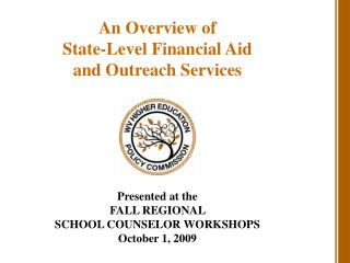 An Overview of  State-Level Financial Aid  and Outreach Services