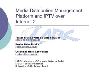Media Distribution Management Platform and IPTV over Internet 2